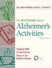 The Best Friends Book of Alzheimer's Activities, Volume Two:  149 More Ideas for Creative Engagements!