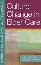 Culture Change in Elder Care