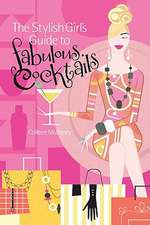 The Stylish Girl's Guide to Fabulous Cocktails:  Knit 40 Fabulous Designs