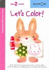 Let's Color!: De la 2 ani