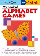 My Book of Alphabet Games: 4-6 ani