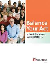 Balance Your Act (24g):  A Book for Adults with Diabetes
