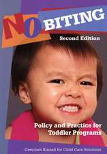 No Biting: Policy and Practice for Toddler Programs, Second Edition