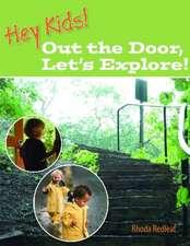 Hey Kids! Out the Door, Let's Explore!