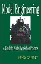 Model Engineering - A Guide to Model Workshop Practice