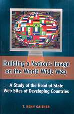 Building a Nation's Image on the World Wide Web:  A Study of the Head of State Web Sites of Developing Countries