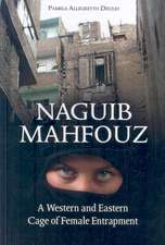 Naguib Mahfouz:  A Western and Eastern Cage of Female Entrapment