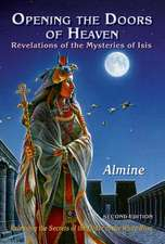 Opening the Doors of Heaven:  The Revelations of the Mysteries of Isis (Second Edition)
