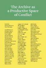 The Archive as a Productive Space of Conflict
