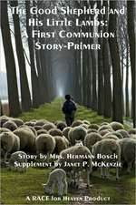 The Good Shepherd and His Little Lambs Study Edition:  A First Communion Story-Primer