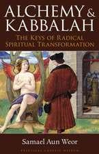 Alchemy & Kabbalah:  The Keys of Radical Spiritual Transformation