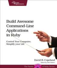 Build Awesome Command–Line Applications in Ruby