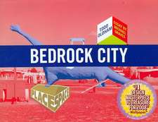 Bedrock City [With Fold Out Poster and Postcard]