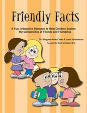 Friendly Facts:  A Fun, Interactive Resource to Help Children Explore the Complexities of Friends and Friendship