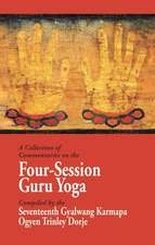 A Collection of Commentaries on the Four-Session Guru Yoga