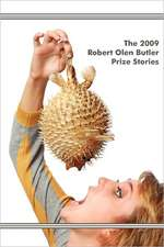 The 2009 Robert Olen Butler Prize Stories