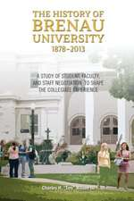 The History of Brenau University, 1878-2013:  A Study of Student, Faculty, and Staff Negotiation to Shape the Collegiate Experience
