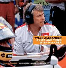 Alexander, T: Tyler Alexander: A Life and Times with McLaren