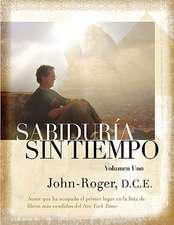 Sabiduria Sin Tiempo, Volumen Uno = Timeless Wisdom, Volume One