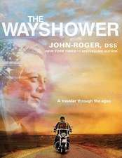 The Wayshower: A Traveler Through the Ages