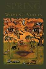 Spring:  A Journal of Archetype and Culture, Volume 91, Fall 2014, Women's Voices