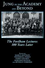 Jung in the Academy and Beyond:  The Fordham Lectures 100 Years Later