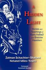 A Hidden Light:  Stories and Teachings of Early Habad and Bratzlav Hasidism