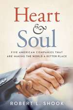Heart & Soul: Five American Companies That Are Making the World A Better Place