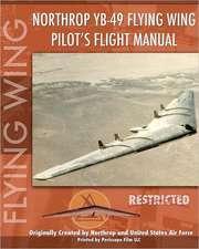 Northrop Yb-49 Flying Wing Pilot's Flight Manual:  The Family Plot