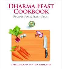 Dharma Feast Cookbook: Recipes for a Fresh Start