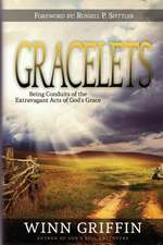 Gracelets:  Being Conduits of the Extravagant Acts of God's Grace