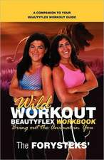 Wild Workout Beautyflex Workbook