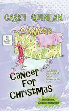 Cancer for Christmas:  Making the Most of a Daunting Gift