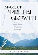 Stages of Spiritual Growth: Resolving the Tension Between Self-Expression and Submission to Divine Will