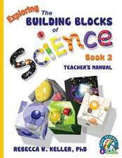 Exploring the Building Blocks of Science Book 2 Teacher's Manual:  Student Text