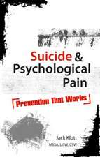 Suicide & Psychological Pain:  Prevention That Works