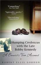 Humping Credenzas with the Late Bobby Kennedy