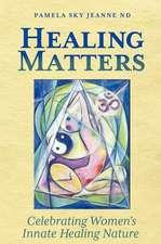 Healing Matters:  Celebrating Women's Innate Healing Nature