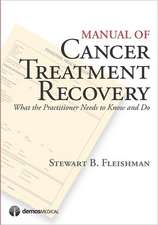 Manual of Cancer Treatment Recovery:  What the Practitioner Needs to Know and Do