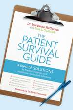 The Patient Survival Guide:  8 Simple Solutions to Prevent Hospital- And Healthcare-Associated Infections