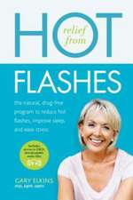 Relief from Hot Flashes: The Natural, Drug-Free Program to Reduce Hot Flashes, Improve Sleep, and Ease Stress