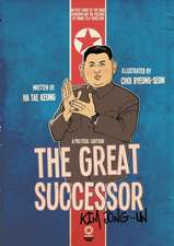 The Great Successor:  Kim Jong-Un - A Political Cartoon