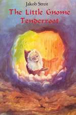 Little Gnome Tenderroot:  Through Darkness Into the Light