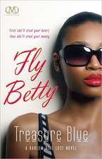 Fly Betty: A Harlem Girl Lost Novel
