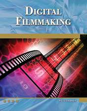 Digital Filmmaking:  An Introduction [With DVD]