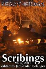 Scribings, Vol 6: Regatherings