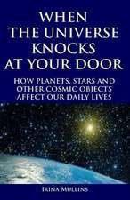 When the Universe Knocks at Your Door