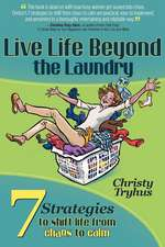 Live Life Beyond the Laundry