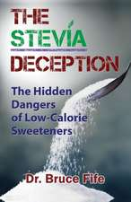 Stevia Deception: The Hidden Dangers of Low-Calorie Sweeteners