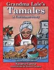 Grandma Lale's Tamales:  Un Cuento Navideano
